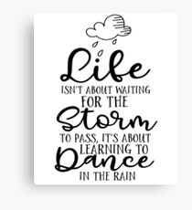 Life Is About Learning To Dance In The Rain Canvas Print