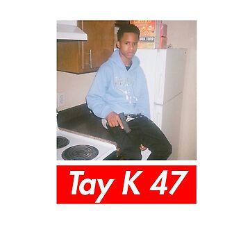Tay K 47 by cedark