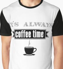 coffee time Graphic T-Shirt
