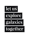 Let us explore galaxies together by Lucsy3012