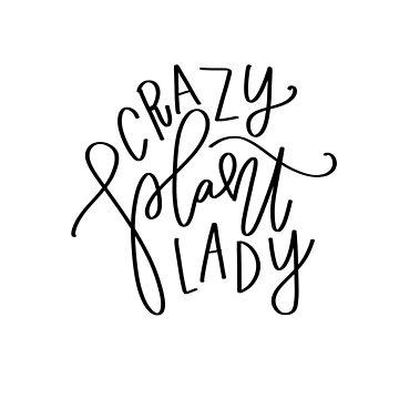 Crazy Plant Lady by dotandink