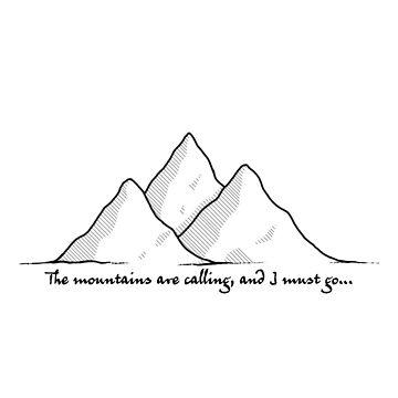 The Mountains are Calling and I Must Go by allisonjo