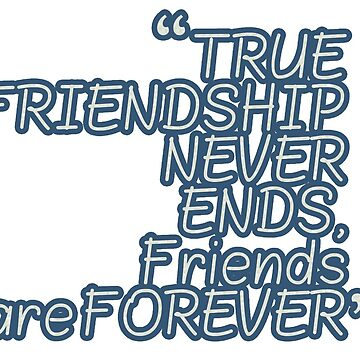 True friendship never ends friends are forever stickers by mahmoud787