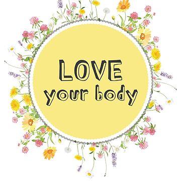 Love Your Body by elizaboss