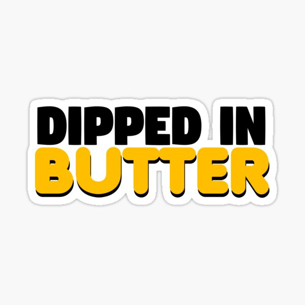 Dipped In Butter Sticker