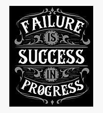 Failure is Success in Progress Logo Quote Tshirt Photographic Print