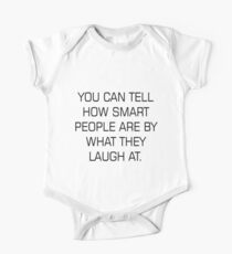 You can tell how smart people are by what they laugh at Kids Clothes