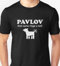 Pavlov - that name rings a bell T-Shirt