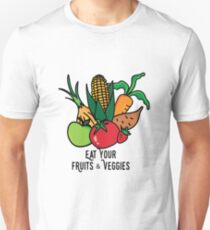 Eat your fruits and veggies Unisex T-Shirt