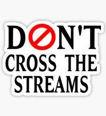 Don't Cross The Streams Sticker