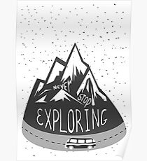 Never stop exploring! Never! Poster