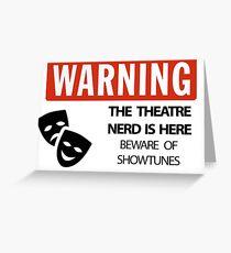 WARNING Theatre Nerd Greeting Card