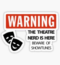 WARNING Theatre Nerd Sticker