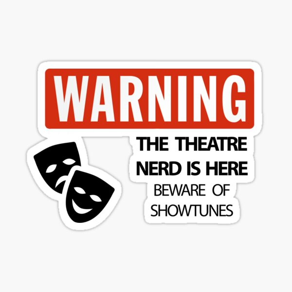 WARNING Theatre Nerd Sticker