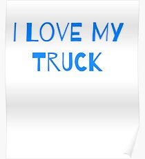 I Love my Truck Poster