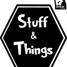 Stuff & Things by DexterSkyhook