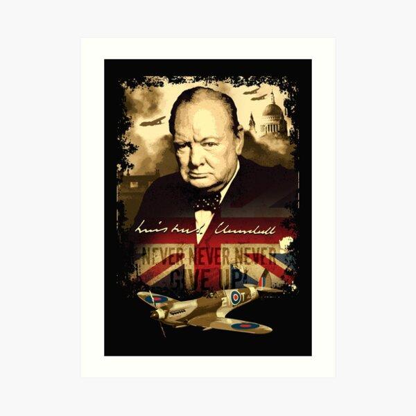 """Never, Never, Never, Give Up""  Winston Churchill. Art Print"