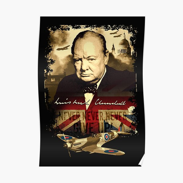 """""""Never, Never, Never, Give Up""""  Winston Churchill. Poster"""
