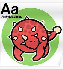 A is for Ankylosaurus! Poster