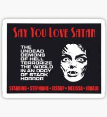 Say You Love Satan 80s Horror Podcast - Black Sunday Sticker