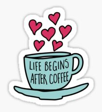 Life Begins After Coffee Sticker