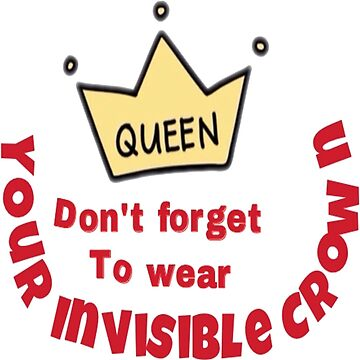 Dont forger to wear your invisible crown by daydeal