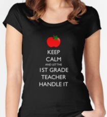 Keep Calm and Let the First Grade Teacher Handle It Women's Fitted Scoop T-Shirt