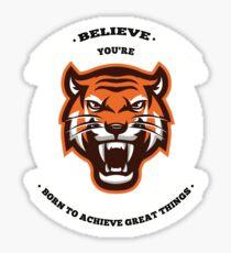 Tiger Face Unique T-Shirt , Believe Yourself Motivation Tee Sticker
