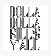 Dolla Dolla Bill$ Yall   OG Collection Photographic Print