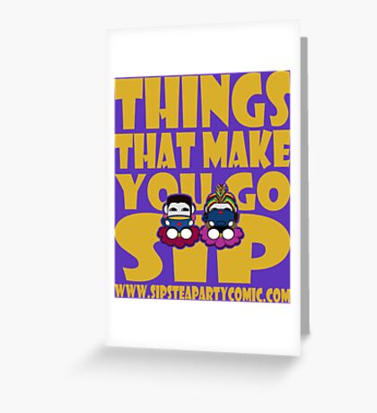 STPC: Things That Make You Go Sip 2.0 Greeting Card