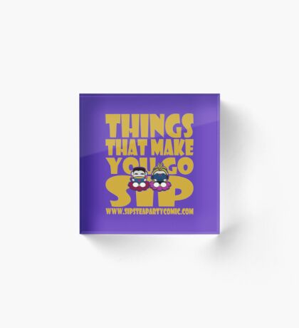 STPC: Things That Make You Go Sip 2.0 Acrylic Block