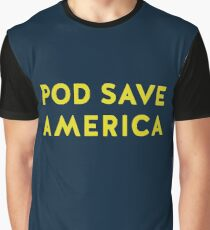 POD Save America Graphic T-Shirt