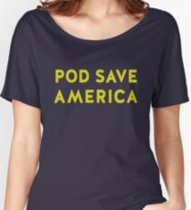 POD Save America Women's Relaxed Fit T-Shirt