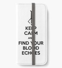 Keep Calm and find your blood echoes black iPhone Wallet/Case/Skin