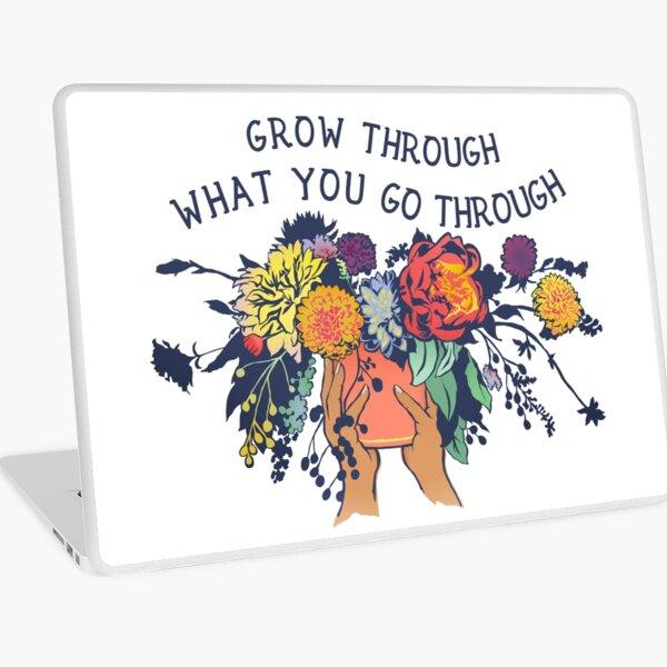 Grow Through What You Go Through Laptop Skin