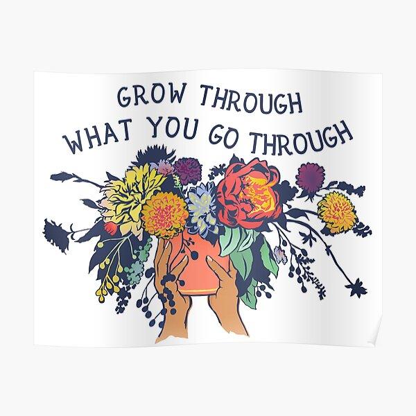 Grow Through What You Go Through Poster