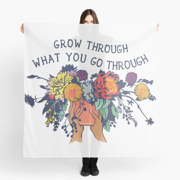 Grow Through What You Go Through Scarf