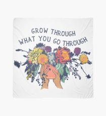 Grow Through What You Go Through Scarf