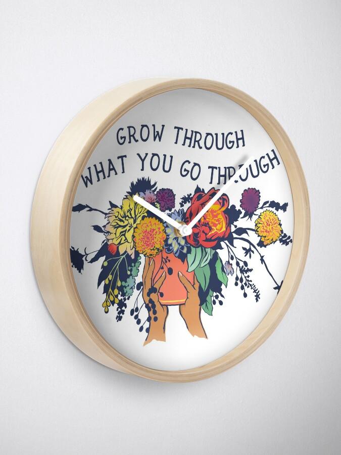 Alternate view of Grow Through What You Go Through Clock