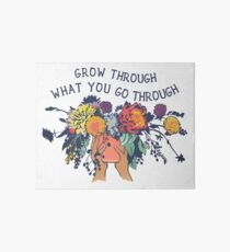 Grow Through What You Go Through Art Board