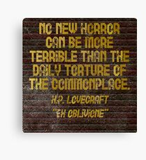 "H.P. LOVECRAFT - ""No Horror Can Be More . . . "" Canvas Print"