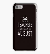 The Best Teacher August iPhone Case/Skin