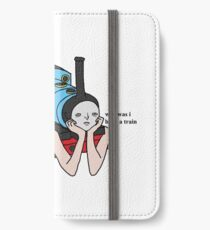why was i born a train iPhone Wallet/Case/Skin