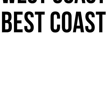 West Coast Best Coast by mralan