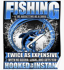 Fishing As Addictive As A Drug  Poster