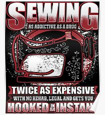 Sewing As Addictive As A Drug  Poster
