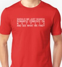 romcoms and chill T-Shirt