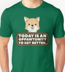 Today is an Oppawtunity to Get Better T-Shirt