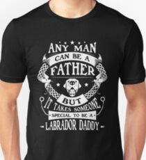It Takes Someone Special To Be A Labrador Daddy T-Shirt