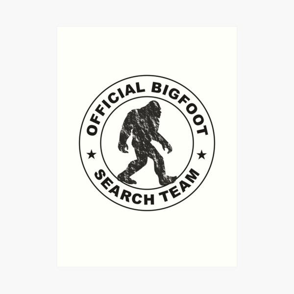 Official Bigfoot Search Team Art Print